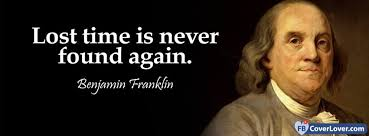 Benjamin Franklin Quotes Adorable Lost Time Is Never Found Again Benjamin Franklin Quotes And Sayings