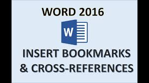 Word 2016 Insert Bookmarks And Cross References
