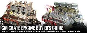 gm crate engine buyer s guide for hot rods street rods lsx these days there are a number of crate engines that can provide you a dependable driver aftermarket companies are producing a multitude of parts