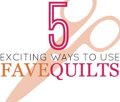 5 Exciting Ways to Use FaveQuilts.com | FaveQuilts.com &  Adamdwight.com
