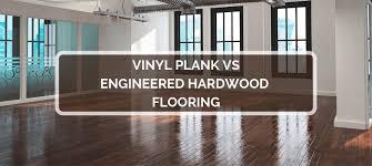 vinyl plank vs engineered hardwood flooring