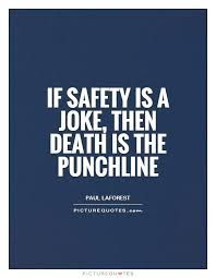 Safety Quotes Awesome Let's Take Things Seriously Especially When It Comes To Safety