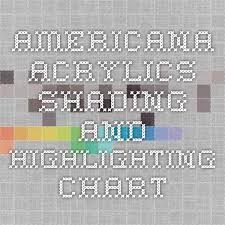 Americana Acrylic Paint Color Chart Americana Acrylics Shading And Highlighting Chart Painting
