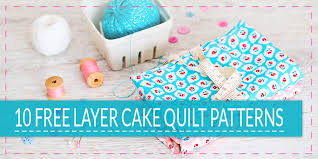 10 Free Layer Cake Quilt Patterns For Beginners & 10 Free Layer Cake Quilt Patterns Adamdwight.com