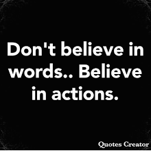 Don't Believe In Words Believe In Actions Quotes Creator Meme On MEME Cool Picture Quotes Creator