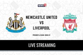 Premier League 2020-21 Newcastle United vs Liverpool LIVE Streaming: When  and Where to Watch Online, TV Telecast, Team News - TechiAzi