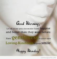 Good Morning Monday Quotes Best Of Good Morning Monday Quote