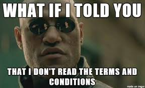 Image result for I agree to terms and conditions meme