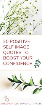 20 Positive Self Image Quotes To Boost Anyones Confidence Page
