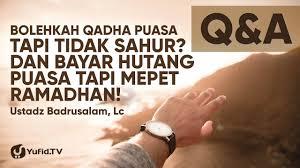 Sedangkan puasa selain pada bulan suci ramadan hukumnya sunah, seperti contohnya puasa rajab. Q A Bolehkah Qadha Puasa Tapi Tidak Sahur Dan Bayar Hutang Puasa Tapi Mepet Ramadahan Youtube