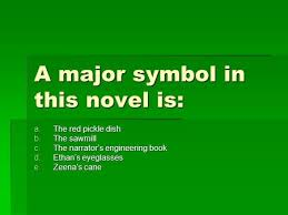 main character ethan frome main character zeena ethan s wife  a major symbol in this novel is a the red pickle dish b