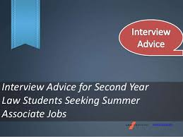 Advice For Second Interview Interview Advice For Second Year Law Students Seeking Summer