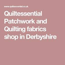 70 best Fabric Love images on Pinterest   Fabric online ... & Quiltessential sells leading brand, quality fabrics online and in our level  access shop in Central Derbyshire. We sell thread, wadding, sewing  equipment, ... Adamdwight.com
