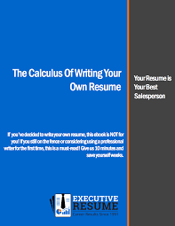 Calculus_Of_Writing_Your_Own_Resume.png?t=1451864195986&width=816&name=Calculus_Of_Writing_Your_Own_Resume.png Can you and should you write your own resume?