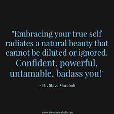 "Self Beauty Quotes Best Of Quote By Steve Maraboli ""Embracing Your True Self Radiates A"