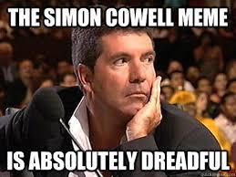 Simon Cowell memes | quickmeme via Relatably.com