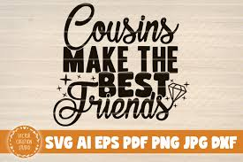 Download friends logo vector in svg format. Cousins Make The Best Friends Svg File Graphic By Vectorcreationstudio Creative Fabrica