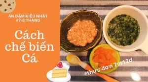 Cách chế biến Cá - Thực đơn giai đoạn 7-8 tháng| Ăn dặm kiểu Nhật với món  Việt 離乳食中期 - YouTube