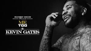 Kevin Gates Me Too Official Audio