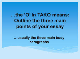 what do you have to do in a literature essay ppt video online the o in tako means outline the three main points of your