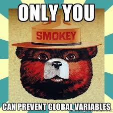 Only You Can Prevent Global Variables - Smokey the Bear | Meme ... via Relatably.com