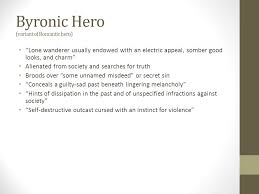 r tic and byronic heroes r tic hero an individual not one  4 byronic