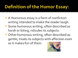 the humorous essay types of essay nonfiction unit 2 <ul><li>a humorous