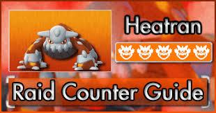 Heatran Raid Counter Guide Pokemon Go Wiki Gamepress