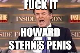 fuck it Howard Stern's penis - Fuck It Bill OReilly - quickmeme via Relatably.com