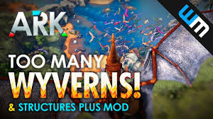 ark classic flyers mod not working in singleplayer too many wyverns a look at structures plus mod ark gameplay in