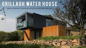Grand Designs Container House Ireland Grillagh Water House A Grand Design Container House In Northern Ireland