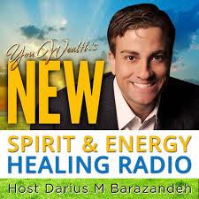 New Spirit & Energy Healing Radio with Darius Barazandeh