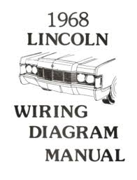 lincoln 1968 continental wiring diagram manual 68 Lincoln Wiring Diagrams this listing is for one brand new 1968 lincoln continental wiring diagram manual measuring approximately 8 ½ x 11, covering instrument panel & cluster; lincoln wiring diagrams online