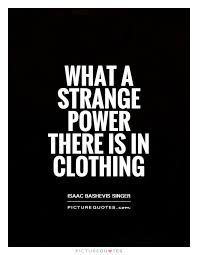 Clothes Quotes Awesome Clothes Are An Enigma Stylish Quotes Pinterest Quotation