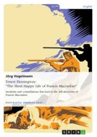 "ernest hemingway ""the short happy life of francis macomber  ernest hemingway ""the short happy life of francis macomber"""