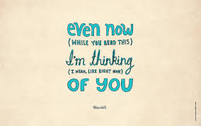 Thinking Of U Quotes Simple Even Now While You Read This I'm Thinking Of You Pictures