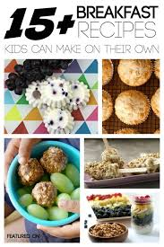 recipes for kids to make. Brilliant Recipes 15 Breakfast Recipes Kids Can Make With For To Y