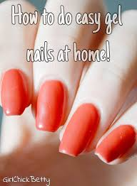 gel nails at home a beginner s