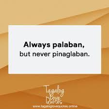 Always Palaban But Never Pinaglaban Tagalog Love Quotes Facebook