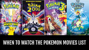 When to Watch the Pokemon Movies - by BlaizeV