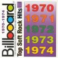 Billboard Top Soft Rock Hits: 1970-1974