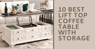 best lift top coffee table with storage