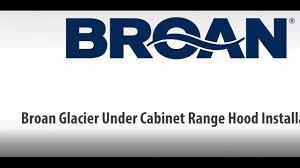 Cabinet Installation Company Broan Glacier Under Cabinet Range Hood Installation Youtube