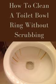 How To Clean Rust Stains How To Clean Toilet Bowl Ring Without Scrubbing
