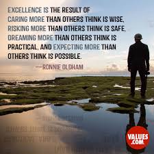 Quotes About Caring For Others Excellence is the result of caring more than others think is wise 68