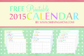 Free Downloadable Monthly Calendar 2015 The Printable 2015 Monthly Calendar By Shiningmom Com Is Here