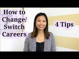 How To Change Career How To Change Careers 4 Tips To A Successful Career Change