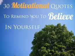 Believing In Yourself Quotes 100 Motivational Quotes To Remind You To Believe In Yourself 64