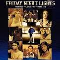 Friday Night Lights [Original Motion Picture Soundtrack]