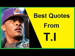 Ti Quotes Delectable Best Quotes From TI YouTube